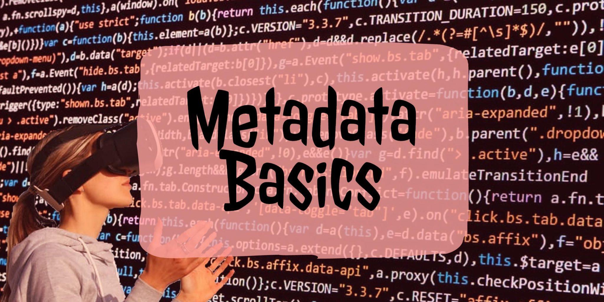 Metadata basics